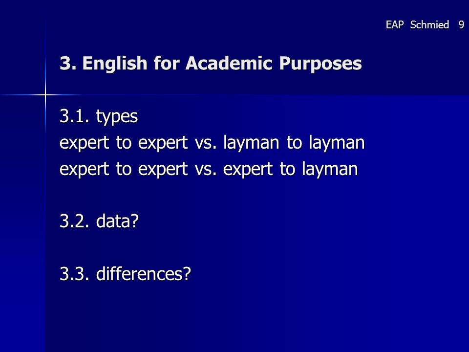 3. English for Academic Purposes 3.1. types expert to expert vs.