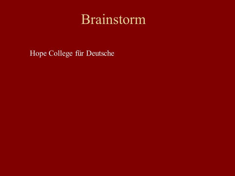 Brainstorm Hope College für Deutsche