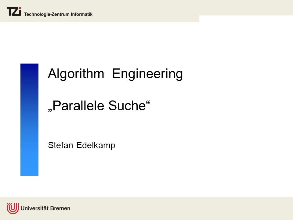 Algorithm Engineering Parallele Suche Stefan Edelkamp