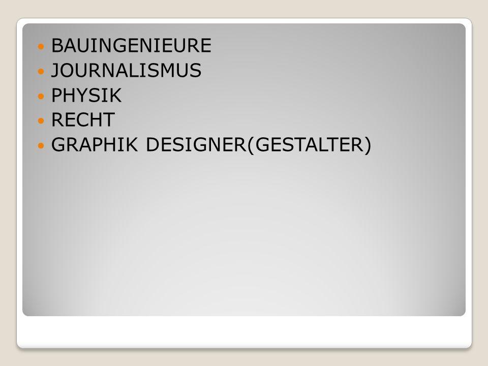 BAUINGENIEURE JOURNALISMUS PHYSIK RECHT GRAPHIK DESIGNER(GESTALTER)