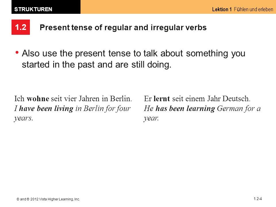 1.2 Lektion 1 F ü hlen und erleben STRUKTUREN © and ® 2012 Vista Higher Learning, Inc.
