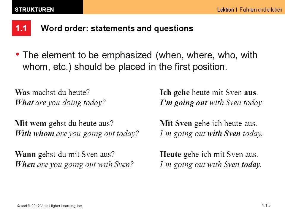 1.1 Lektion 1 F ühlen und erleben STRUKTUREN © and ® 2012 Vista Higher Learning, Inc.