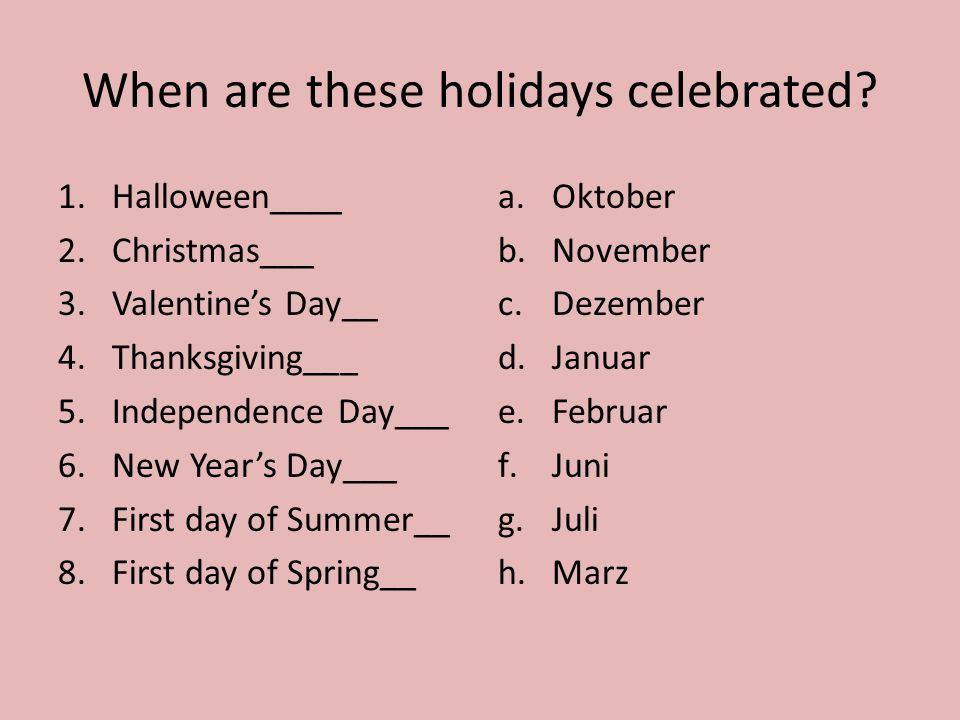 When are these holidays celebrated.