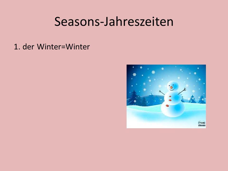 Seasons-Jahreszeiten 1. der Winter=Winter