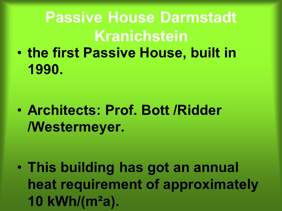 Passive House Darmstadt Kranichstein the first Passive House, built in 1990. Architects: Prof. Bott /Ridder /Westermeyer. This building has got an ann