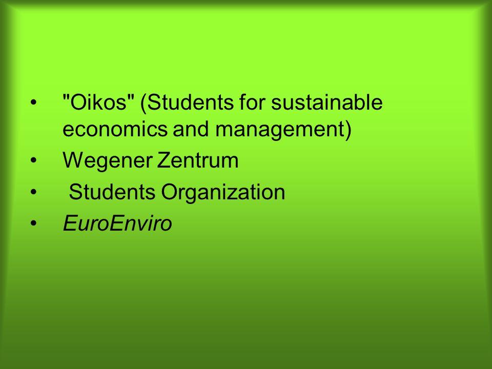 Oikos (Students for sustainable economics and management) Wegener Zentrum Students Organization EuroEnviro