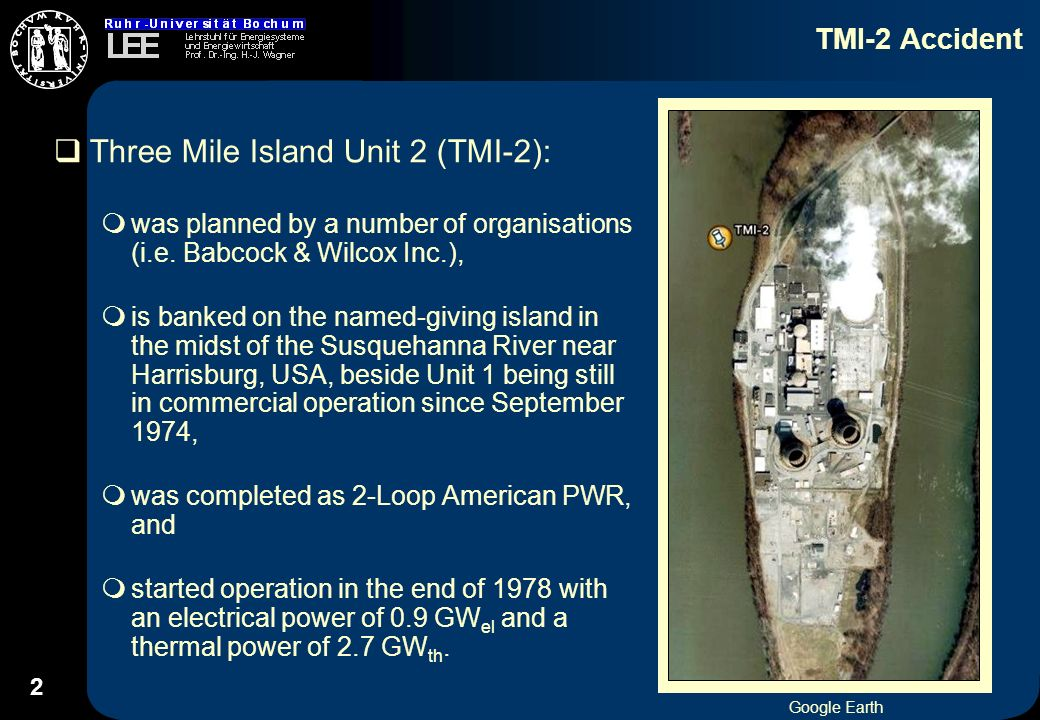 2 TMI-2 Accident Three Mile Island Unit 2 (TMI-2): was planned by a number of organisations (i.e.