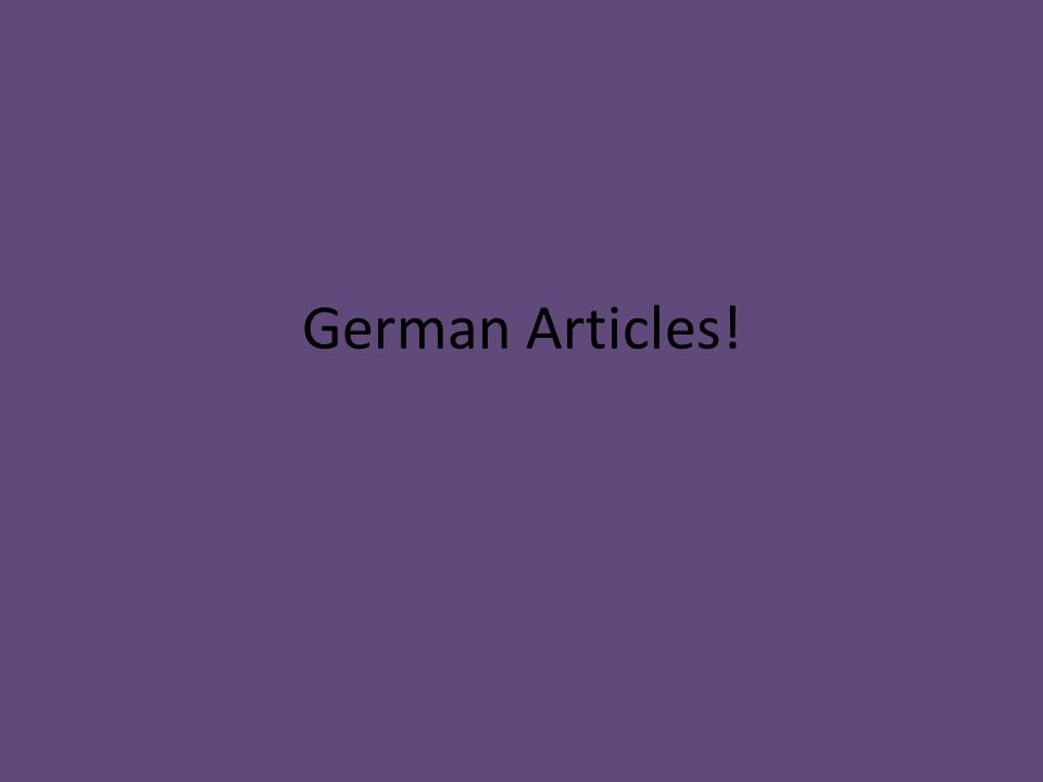 German Articles!