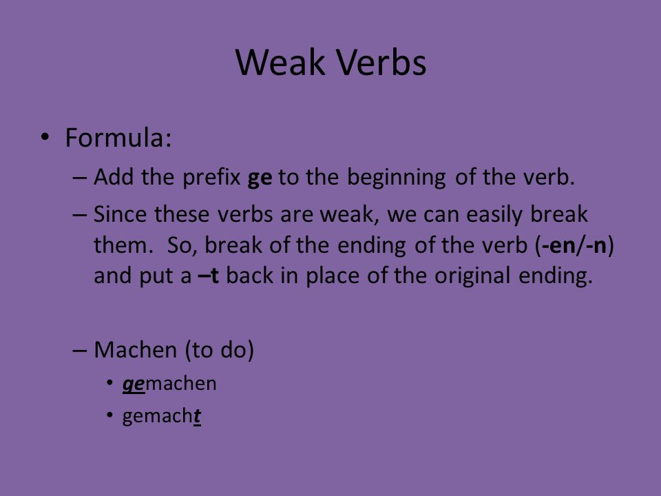 Strong Verbs The Past Participle of so-called irregular or strong verbs end in –en (the infinitive): Irregularr verbs are verbs that take a spelling change when they are conjugated.