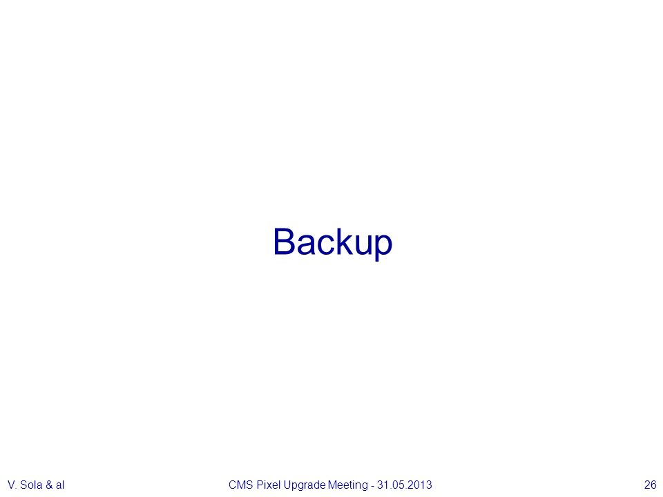 Backup V. Sola & alCMS Pixel Upgrade Meeting - 31.05.201326
