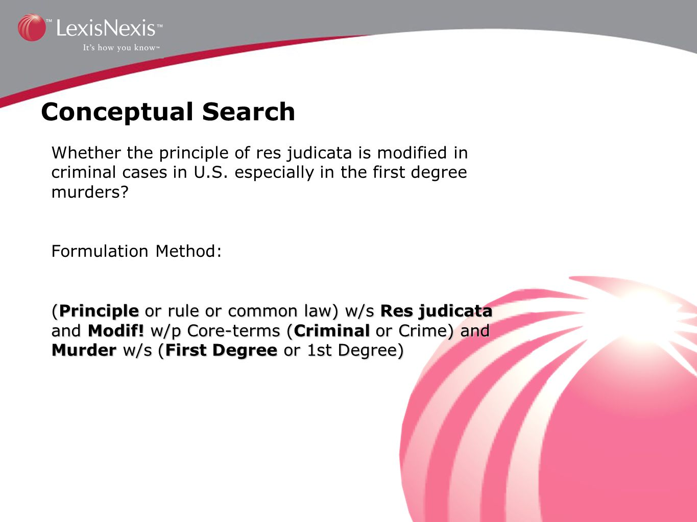 Conceptual Search Whether the principle of res judicata is modified in criminal cases in U.S.