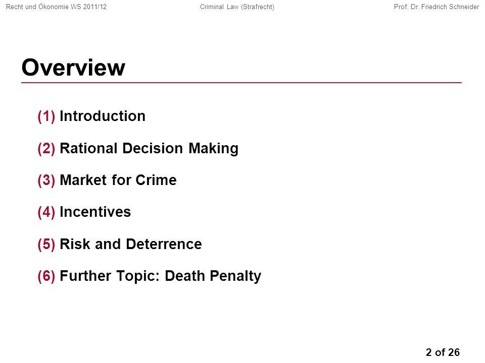 2 of 26 Recht und Ökonomie WS 2011/12Criminal Law (Strafrecht)Prof.