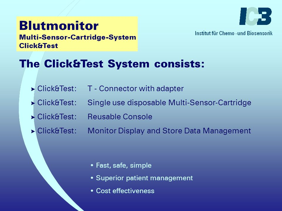 ? Automated monitoring vs. single point testing ? Around the clock on-line monitoring ? Real-time blood analysis ? Superior sampling process ? Self-Ca