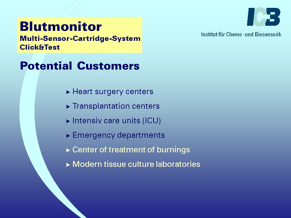 Blutmonitor Multi-Sensor-Cartridge-System Click&Test ? Operations with cardiopulmonary bypass ? Dialysis ? Hemofiltration ? High volume transfusions ?
