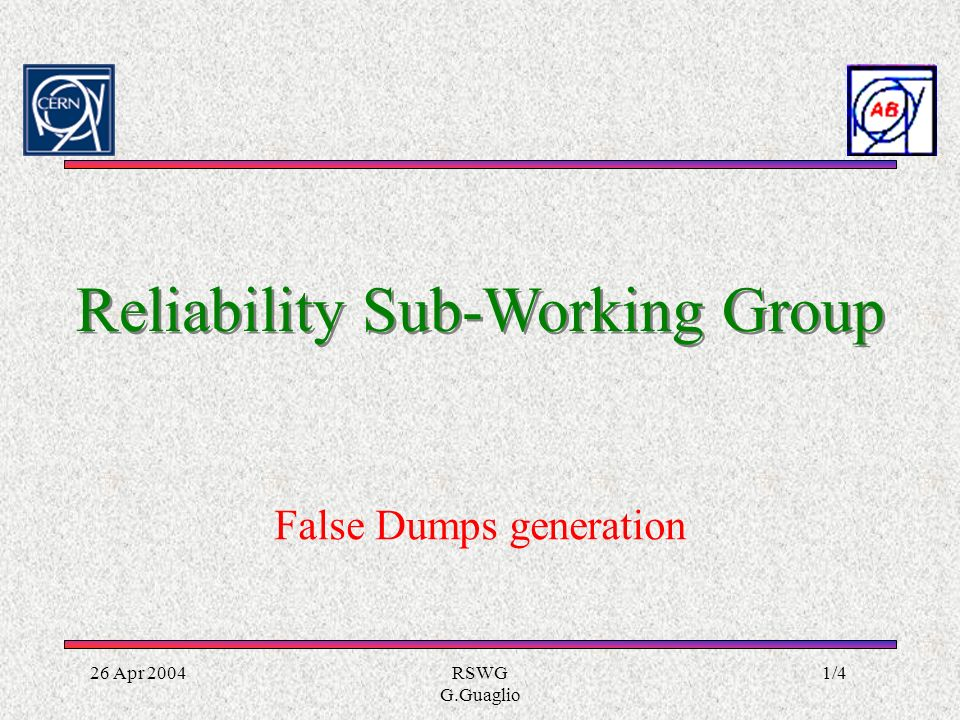 26 Apr 2004RSWG G.Guaglio 1/4 Reliability Sub-Working Group False Dumps generation