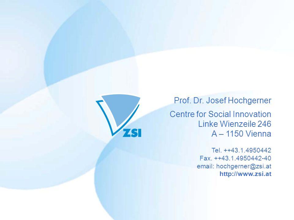 Prof. Dr. Josef Hochgerner Centre for Social Innovation Linke Wienzeile 246 A – 1150 Vienna Tel.