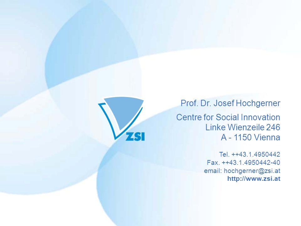 Prof. Dr. Josef Hochgerner Centre for Social Innovation Linke Wienzeile 246 A - 1150 Vienna Tel. ++43.1.4950442 Fax. ++43.1.4950442-40 email: hochgern