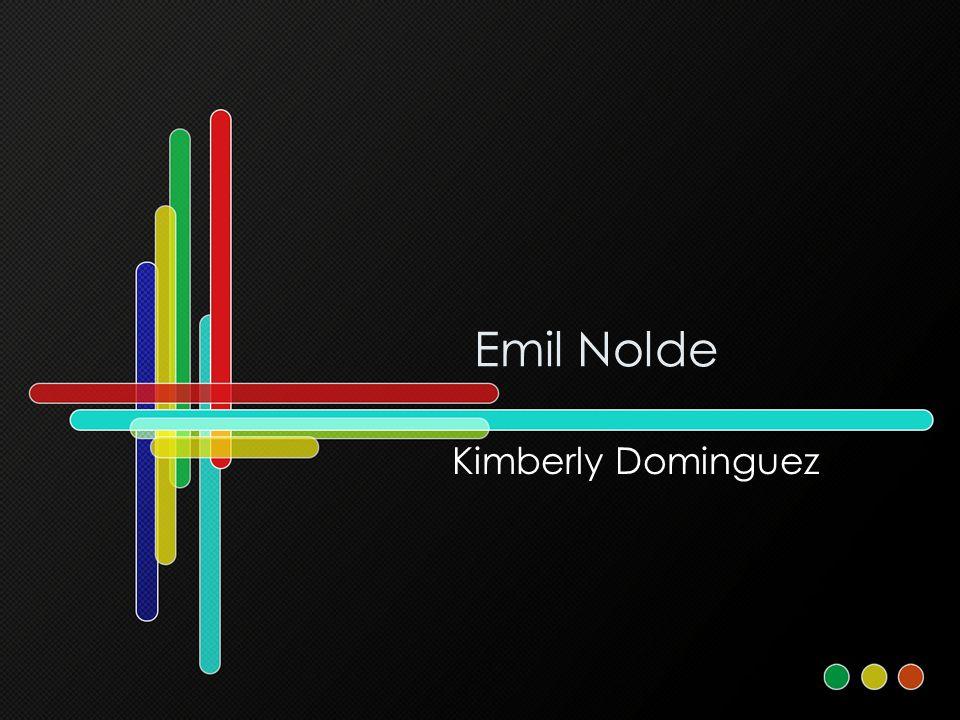 Emil Nolde Kimberly Dominguez