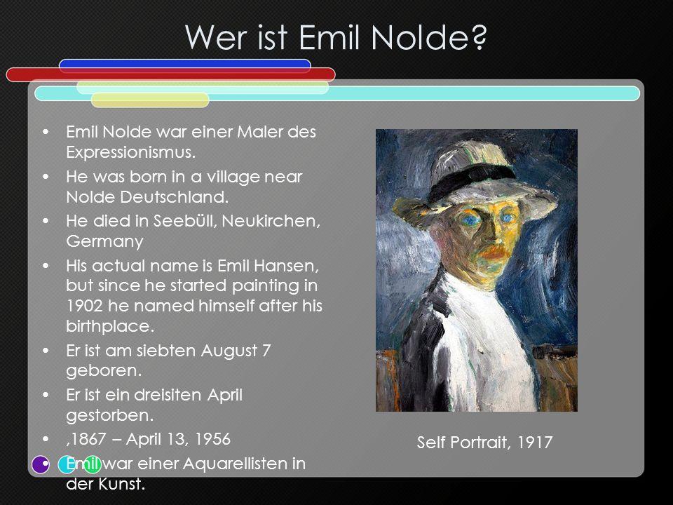 Wer ist Emil Nolde. Emil Nolde war einer Maler des Expressionismus.