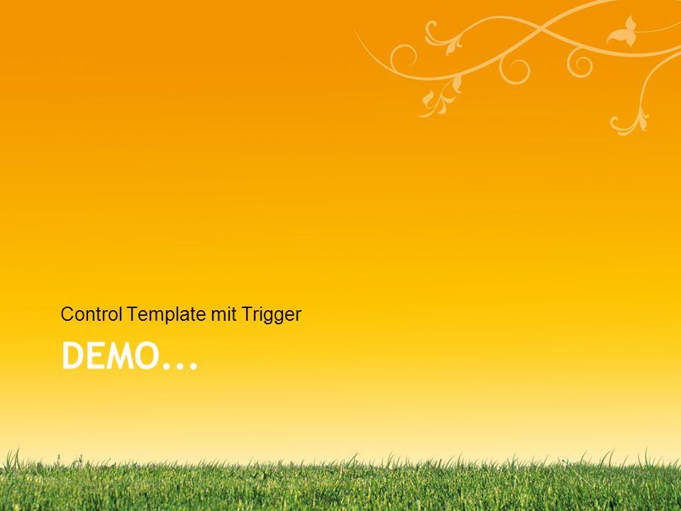 DEMO... Control Template mit Trigger