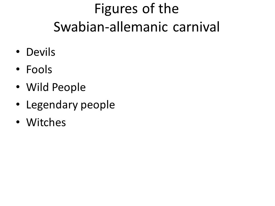 Figures of the Swabian-allemanic carnival Devils Fools Wild People Legendary people Witches