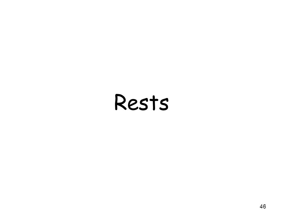 Rests 46