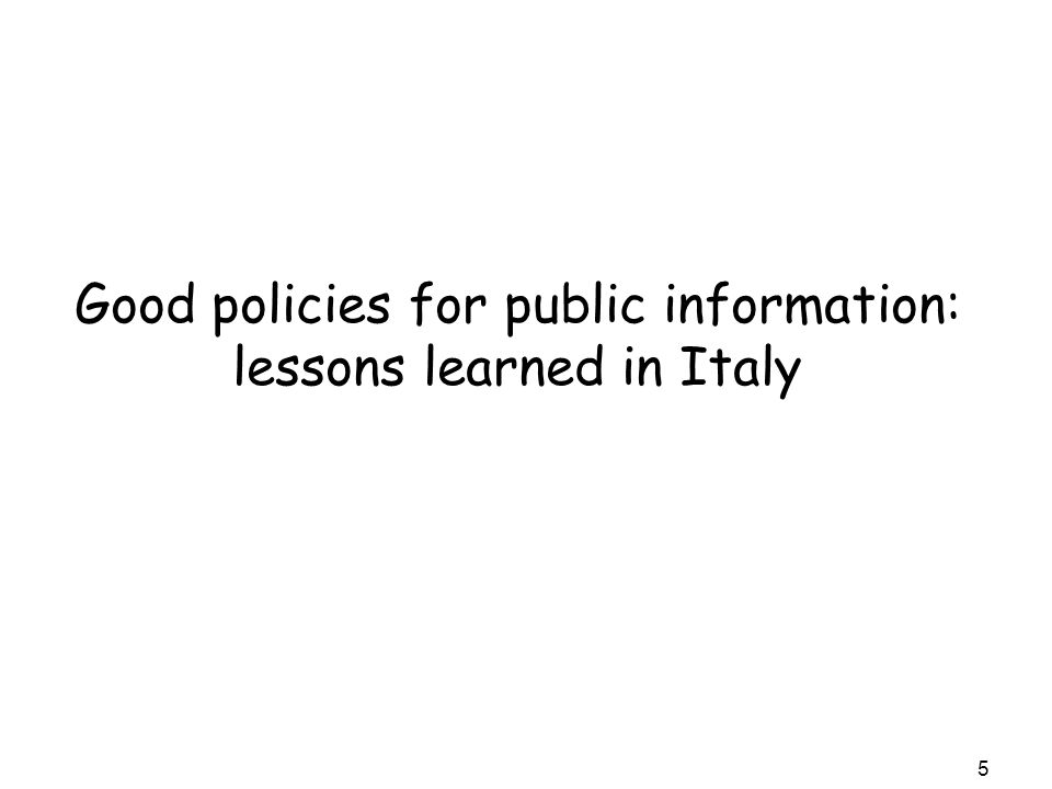 Good policies for public information: lessons learned in Italy 5