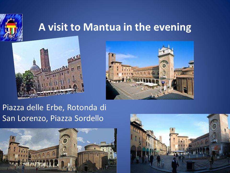 A visit to Mantua in the evening Piazza delle Erbe, Rotonda di San Lorenzo, Piazza Sordello
