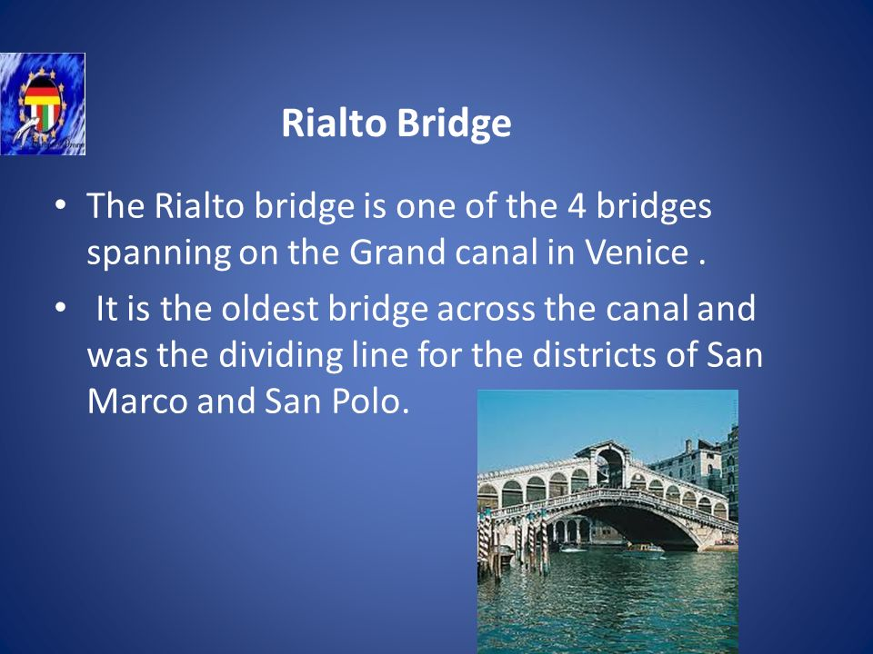 Rialto Bridge The Rialto bridge is one of the 4 bridges spanning on the Grand canal in Venice.
