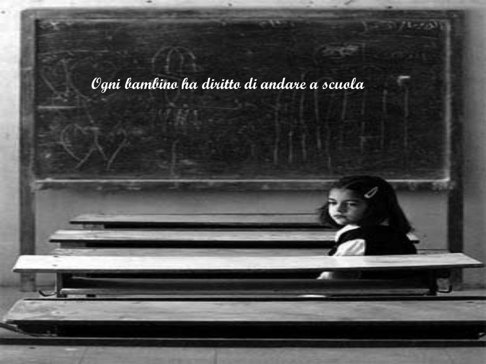 Ogni bambino ha diritto di andare a scuola