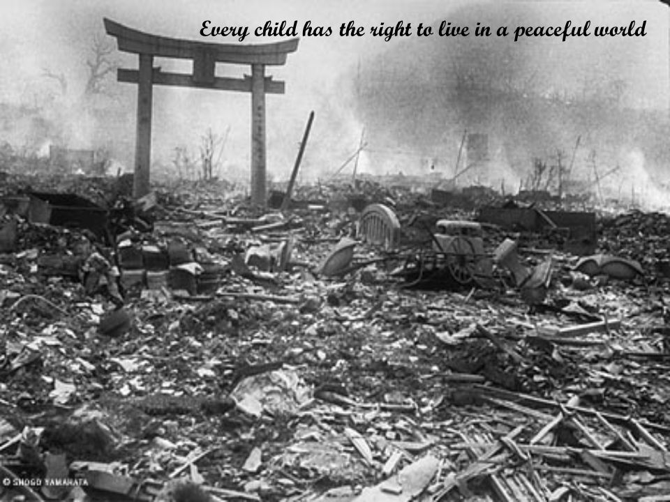 Every child has the right to live in a peaceful world