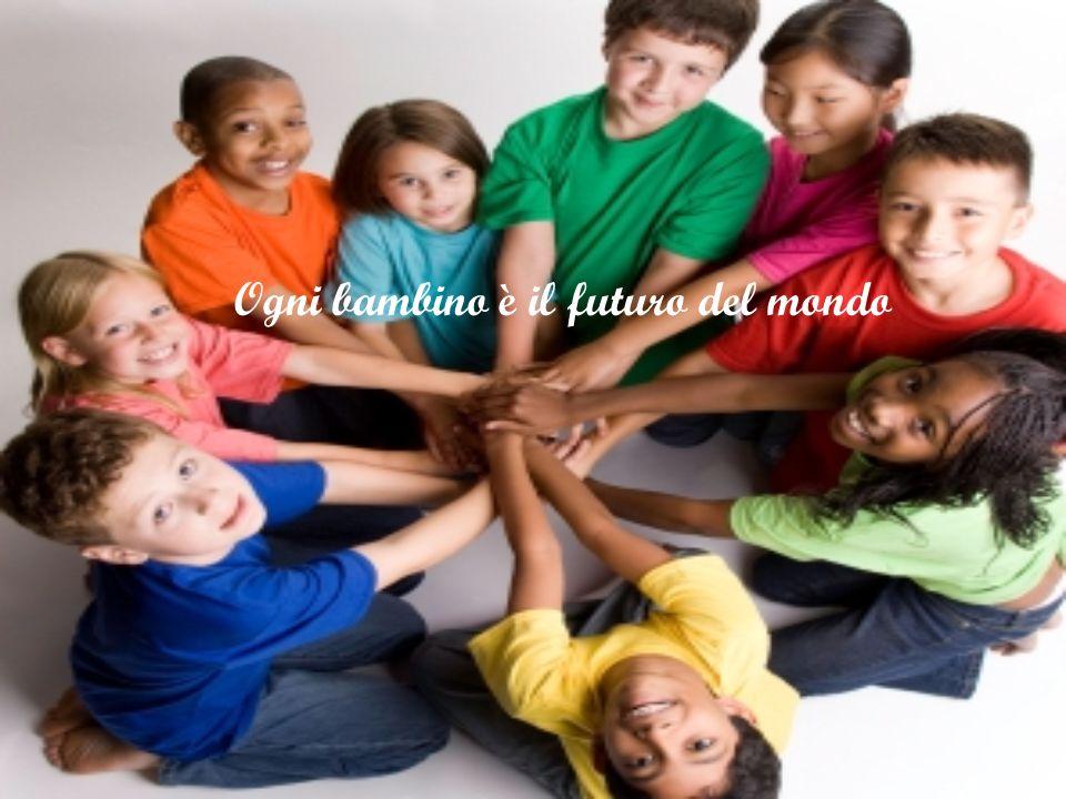 Ogni bambino è il futuro del mondo