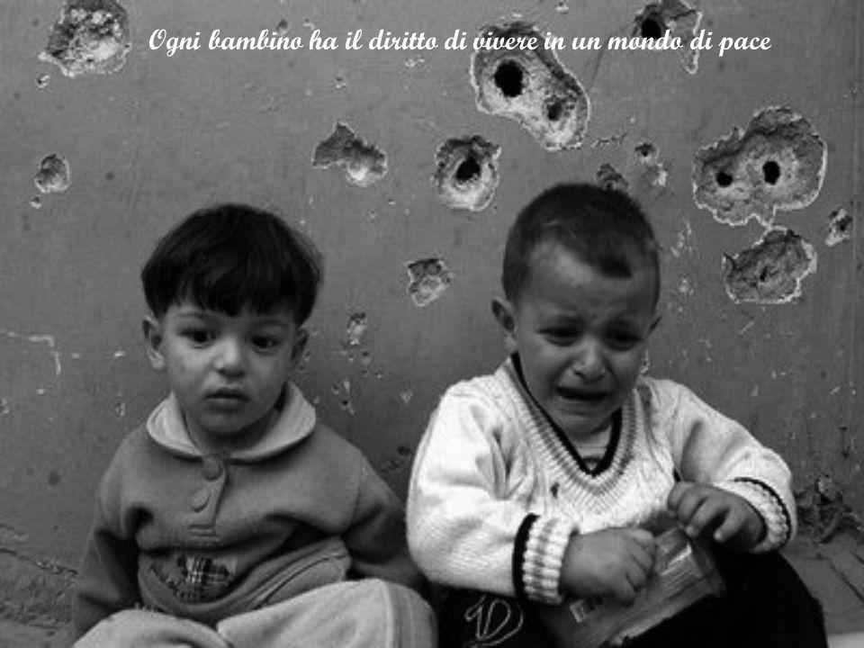 Ogni bambino ha il diritto di vivere in un mondo di pace