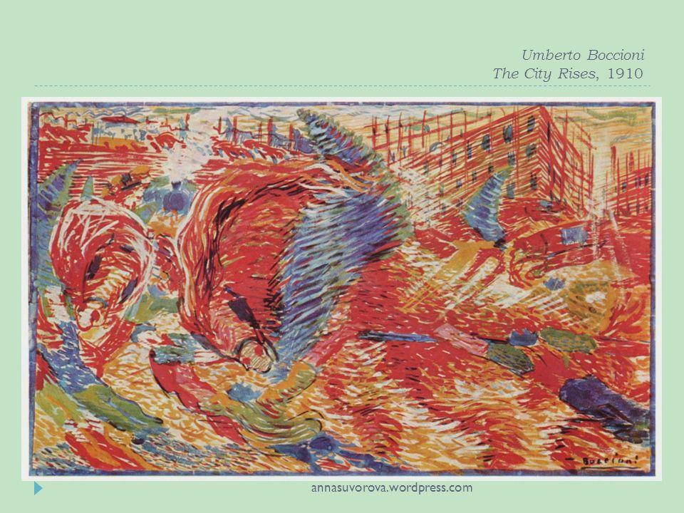 Umberto Boccioni The City Rises, 1910 annasuvorova.wordpress.com