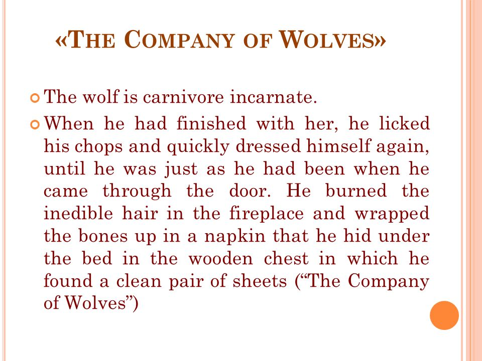 «T HE C OMPANY OF W OLVES » The wolf is carnivore incarnate.