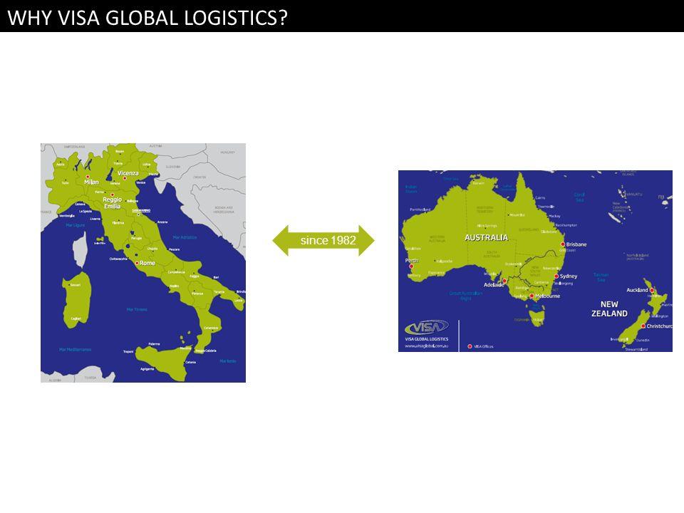 WHY VISA GLOBAL LOGISTICS? since 1982