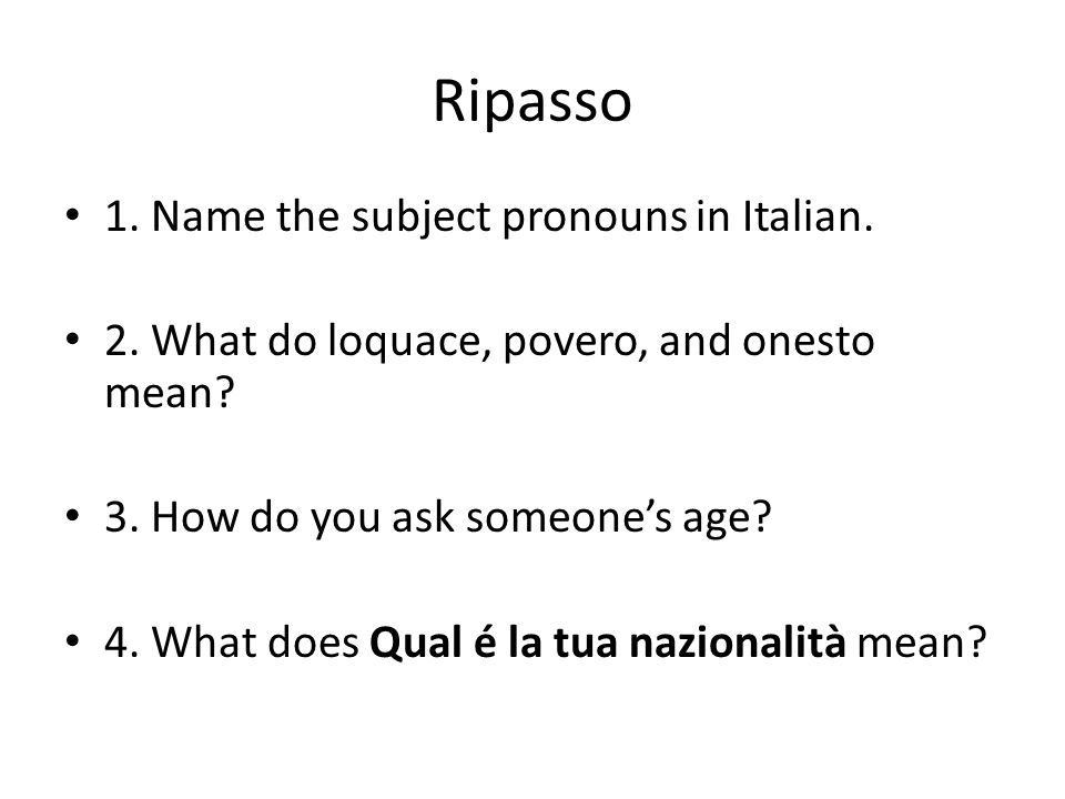 Ripasso 5.What does essere mean. 6. What does Maria ed io mean.