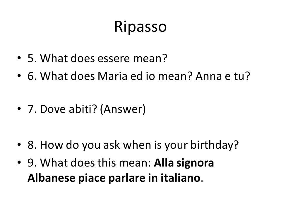 Ripasso 10.How do you say: They are intelligent. 11.