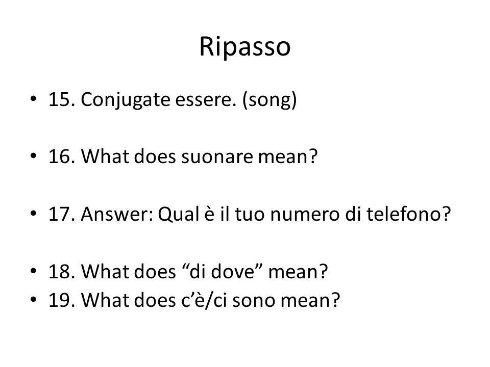 Ripasso 20.Answer: Qual è la tua classe preferita.
