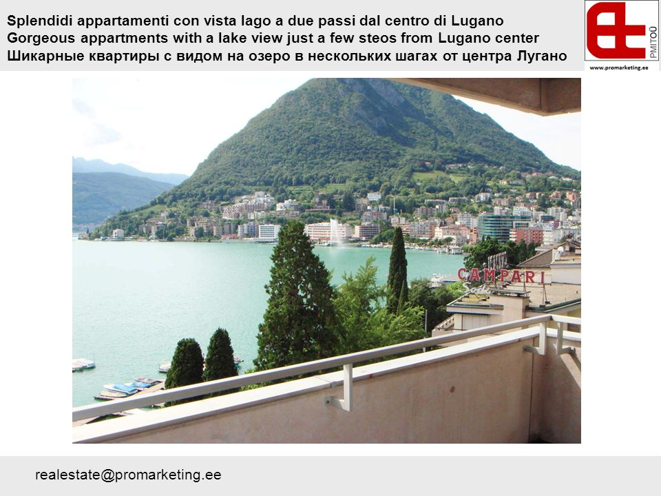 Splendidi appartamenti con vista lago a due passi dal centro di Lugano Gorgeous appartments with a lake view just a few steos from Lugano center Шикарные квартиры с видом на озеро в нескольких шагах от центра Лугано