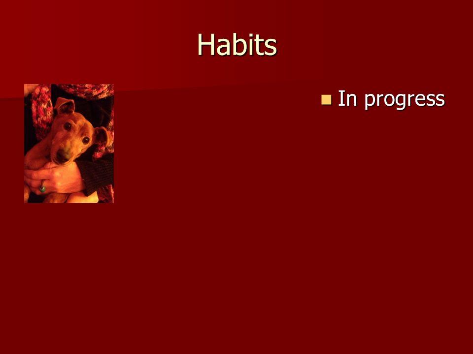 Habits In progress In progress