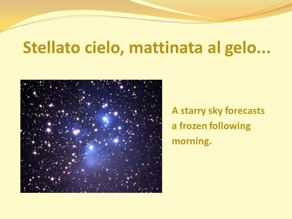 Stellato cielo, mattinata al gelo... A starry sky forecasts a frozen following morning.