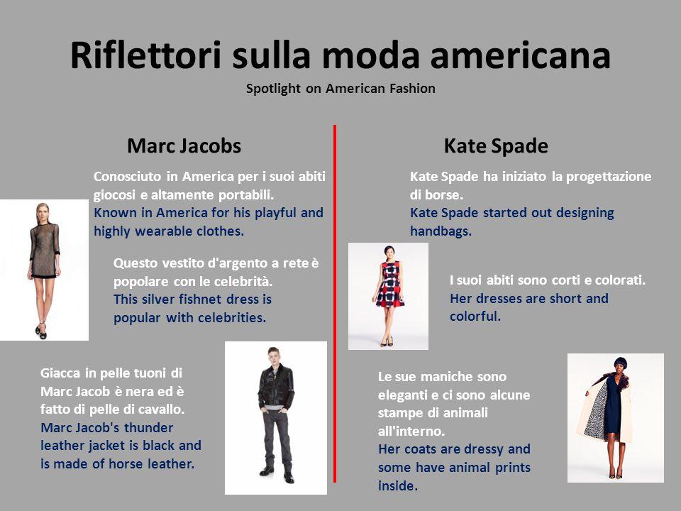 Riflettori sulla moda americana Spotlight on American Fashion Marc JacobsKate Spade Questo vestito d'argento a rete è popolare con le celebrità. This