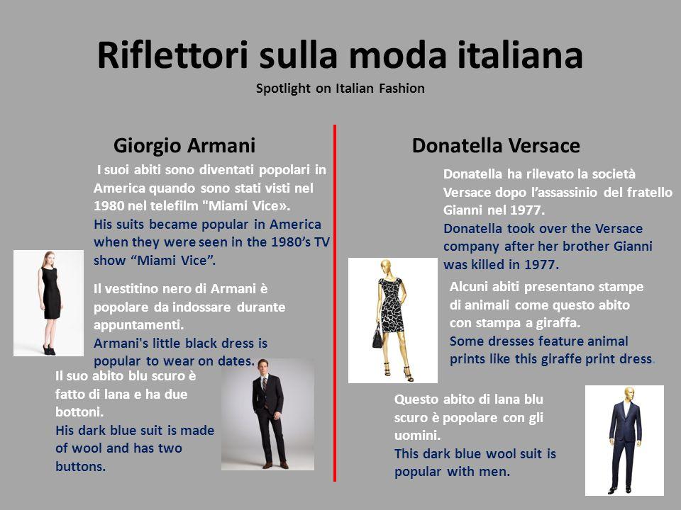 Riflettori sulla moda italiana Spotlight on Italian Fashion Giorgio ArmaniDonatella Versace Il vestitino nero di Armani è popolare da indossare durant