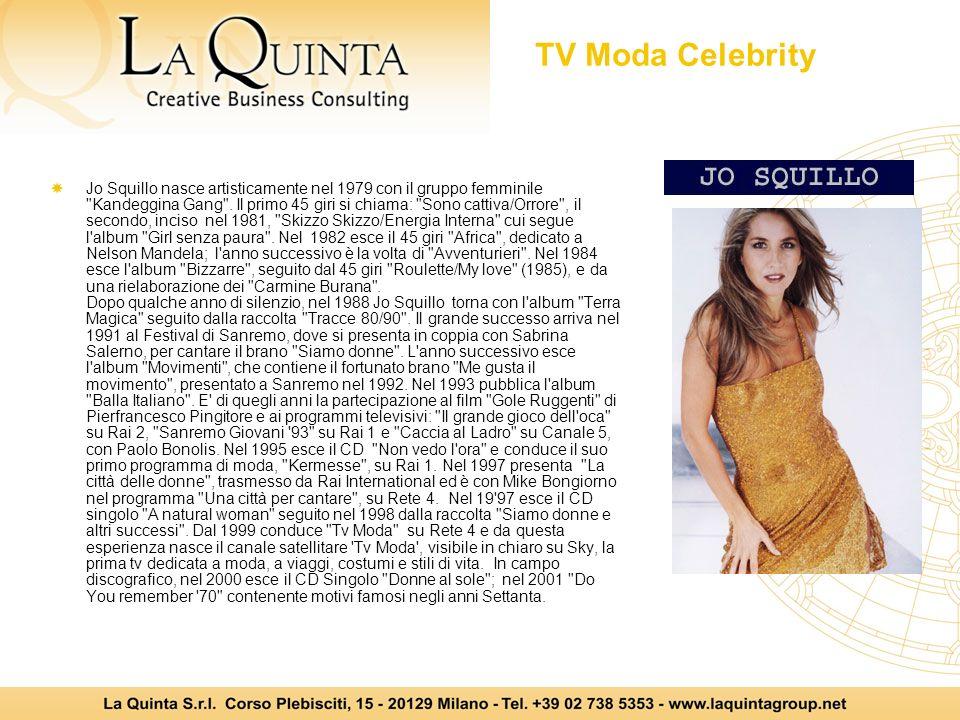 TV Moda Celebrity Jo Squillo nasce artisticamente nel 1979 con il gruppo femminile Kandeggina Gang .