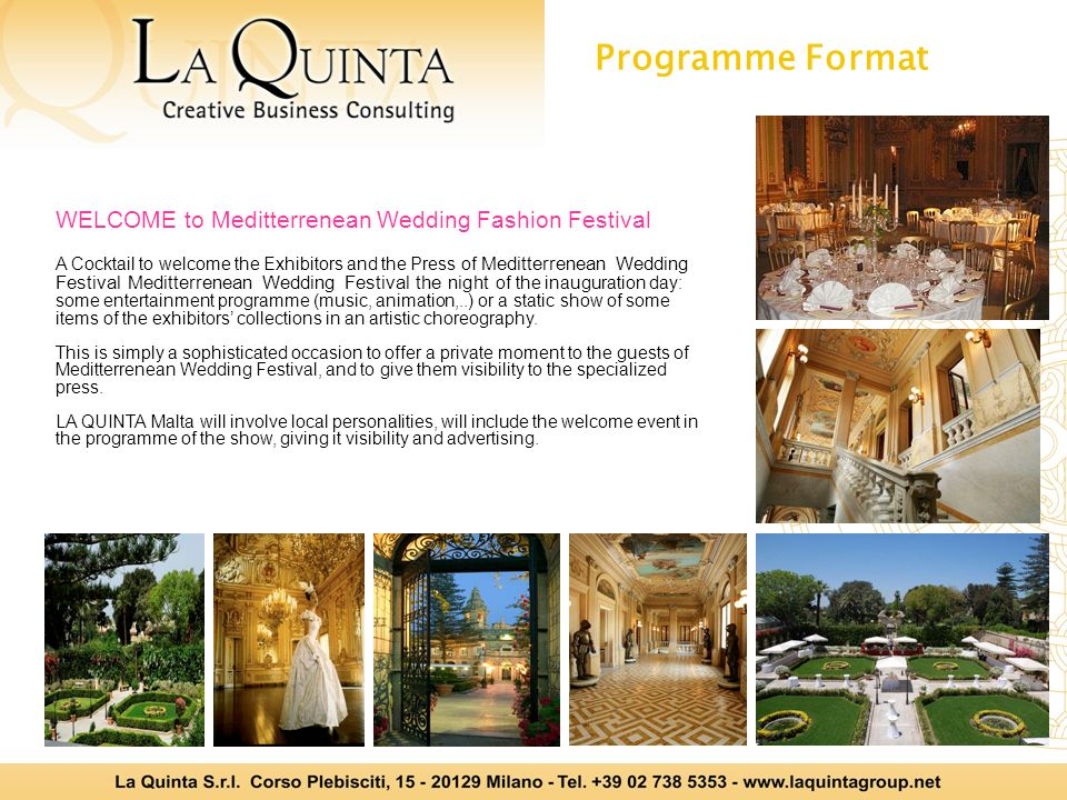 Programme Format WELCOME to Meditterrenean Wedding Fashion Festival A Cocktail to welcome the Exhibitors and the Press of Meditterrenean Wedding Festi