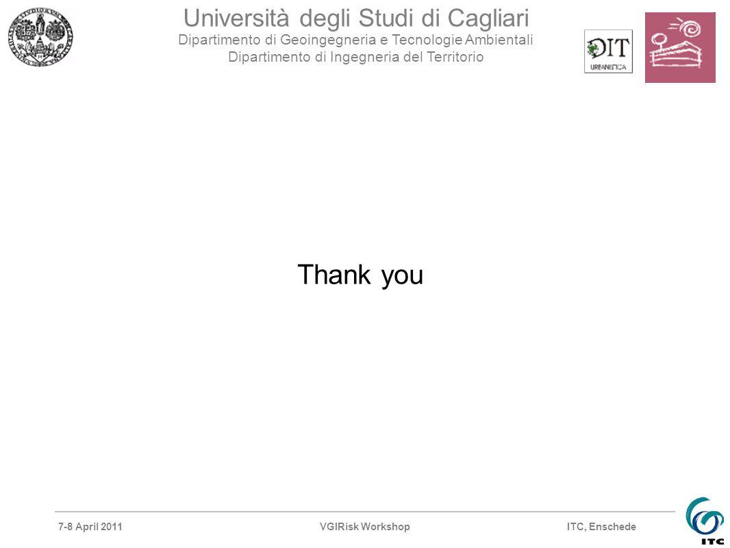 7-8 April 2011VGIRisk Workshop Università degli Studi di Cagliari Dipartimento di Geoingegneria e Tecnologie Ambientali Dipartimento di Ingegneria del