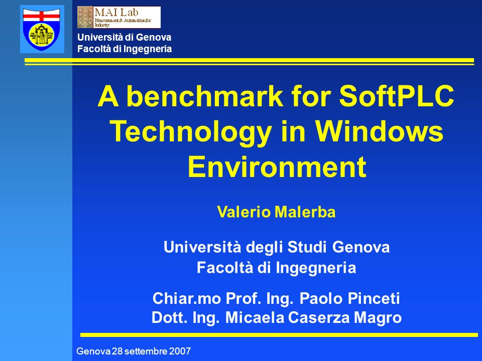 Università di Genova Facoltà di Ingegneria Used applications Genova 28 settembre 2007 ClientOPC These a re the main applications used during the realization and use of the benchmark;