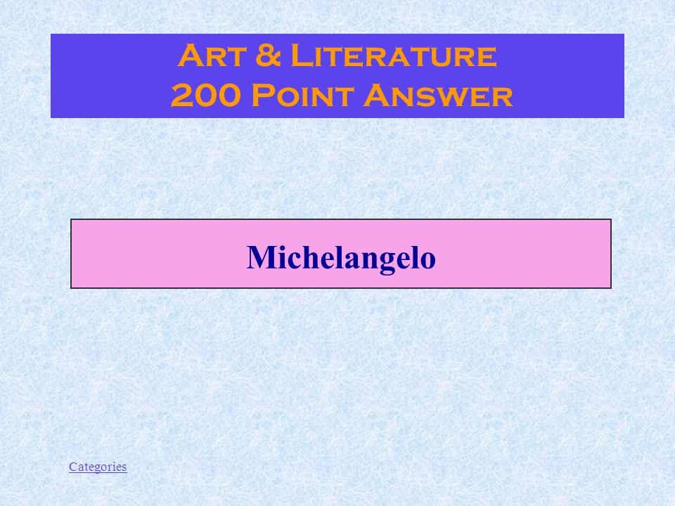 Categories Art & Literature 200 Point Question Who sculptured the statue David in Florence