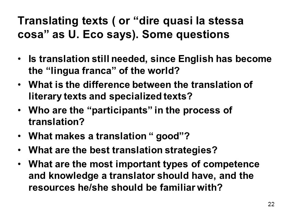 22 Translating texts ( or dire quasi la stessa cosa as U.